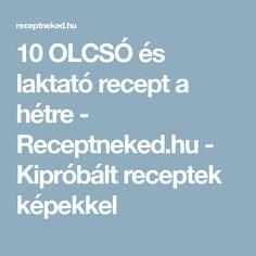 10 OLCSÓ és laktató recept a hétre - Receptneked.hu - Kipróbált receptek képekkel
