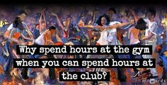 Why spend hours at the gym when you can spend hours #dancing at the club?  Learn first at www.salsadancedvd.com  Words added on pinwords.com