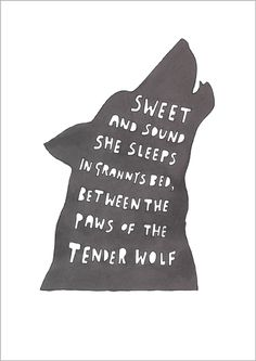 """From the short story """"The Company of Wolves"""" by Angela Carter"""