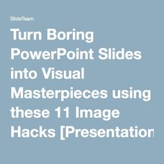 Turn Boring PowerPoint Slides into Visual Masterpieces using these 11 Image Hacks [Presentation Hackathon Part Create Powerpoint Presentation, Powerpoint Tips, Presentation Skills, Microsoft Powerpoint, Power Point Presentation Tips, Powerpoint Tutorial, Microsoft Excel, Microsoft Office, Computer Help