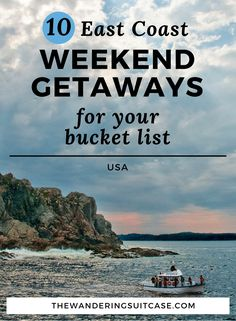Live on the east coast, US? Check out our 10 weekend vacation ideas for long weekends or holidays!