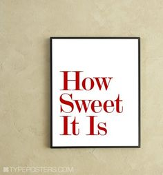"TypePoster's ""How sweet it is"" print on Etsy"