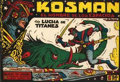 """LOS VIERNES TEBEOS """"Lucha de Titanes"""" de la serie """"Kosman"""" Kosman es el único superviviente de la destruida ciudad de Cira en el planeta Alcurnia. Realiza un juramento ante su rey moribundo, en el que se compromete a consagrar su vida al servicio de la justicia y la paz del universo. En su camino contará con varios amigos como el profesor Jarko, Alí y Maribel."""