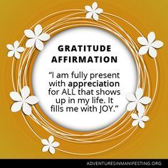 I am fully present with appreciation for ALL that shows up in my life. It fills me with JOY. #gratitude #quotes #affirmations