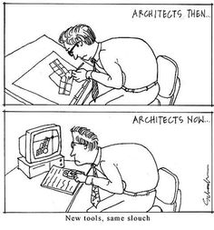 New tools, same slouch. #WhenYouAreAnArchitect