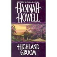 Highland Groom (Murray Family #8) by Hannah Howell *4 Stars - Hotness Rating 3 out of 5*