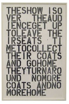 "Christopher Wool's ""Untitled"" (1990-1991). Passage from Raoul Vaneigem's ""The Revolution of Everyday Life"" (1967), a key Situationist text."