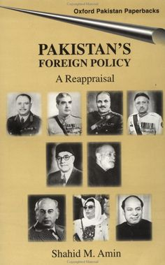 Pakistan's Foreign Policy: A Reappraisal Oxford Pakistan Paperbacks: Amazon.co.uk: Shahid M. Amin: Books