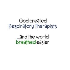 God created RTs #respiratory-- soon to be official !