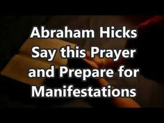 Abraham Hicks 2018 Say this Prayer and Prepare for Manifestations - YouTube