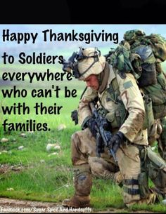 Happy Thanksgiving to all our Military men & women. God bless and protect each and every one of you❤