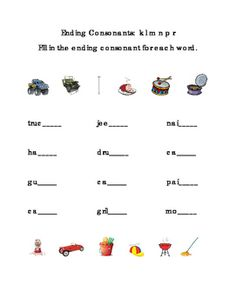 Ending Consonants Write Fill-in Letters K L M N P R. Great for Life-Skills, ELA, Reading Journal Supplement. Fill in the ending consonant for each word. Pictures included. Literacy Center Writing Printable Worksheet. Words include truck, jeep, nail, ham, drum, can, gum, car, pail, cap, grill, and mop. 1 page.