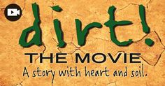 A documentary brings to life the impacts of soil and how humanity endangered soil due to greed, ignorance, and lack of respect for the earth. http://articles.mercola.com/sites/articles/archive/2015/06/13/healthy-soil.aspx