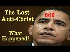 The Lost Anti-Christ: What will Happen? His Term Ends Soon - Obama: Anti-Christ or Not? - YouTube