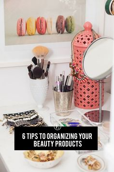 6 Tips to Organizing Your Beauty Products #theeverygirl