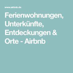 Ferienwohnungen, Unterkünfte, Entdeckungen & Orte - Airbnb