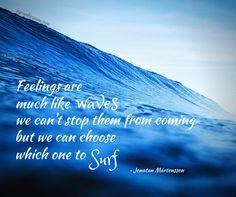 Feelings are much like waves,