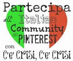 """Leggi questo post per capire come e perche' partecipare.   http://cecrisicecrisi.blogspot.it/2013/03/italian-crafty-community-on-pinterest-marzo-2013.html  Italian Crafty Community on Pinterest - """"Pinna e Fatti Pinnare"""" - Marzo 2013"""