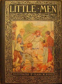 """Alcott's """"Little Men"""" - what is childhood without her brilliantly woven stories of growing up?"""