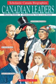 Canadian Leaders by Maxine Trottier I Am Canadian, Canadian History, Sam Steele, Joseph Brant, Canadian Social Studies, First Prime Minister, Line Jackets, Biography, Videos