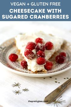 Enjoy a creamy dairy free cheesecake this holiday season! You will love how easy this no bake cheesecake recipe is! Sugared cranberries on top make this extra festive. #dairyfree #vegan #cheesecake Dairy Free Cheesecake, Baked Cheesecake Recipe, No Bake Cheesecake, Vegan Desserts, Delicious Desserts, Dessert Recipes, Sugared Cranberries, Sweet Treats, Baking