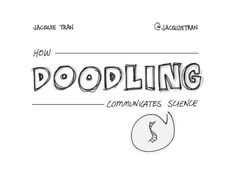 Sketching it out: How doodling communicates science by Jacquie Tran via slideshare