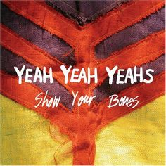 Good God, I love the Yeah Yeah Yeahs. The Show Your Bones cover, especially. Tactile texture, bright colors, bold lines, and hand-done type?! What's not to love?! Also a great album, too. In general. #karenogivesmealadyboner.