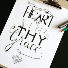 Quote Tune my heart to sing Thy grace #handlettering #typography byCarryV