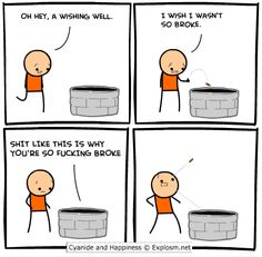 This is why you are so broke... Cyanide and Happiness, a daily webcomic