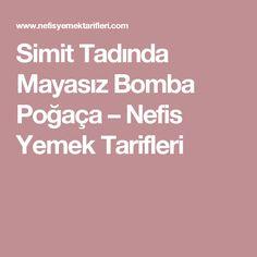 Simit Tadında Mayasız Bomba Poğaça – Nefis Yemek Tarifleri