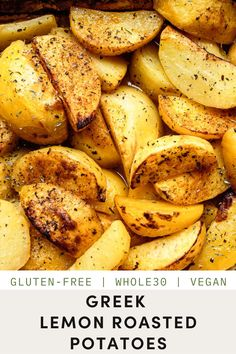 These Greek Lemon Potatoes are made with simple ingredients and are roasted to perfection. Once you see how easy and flavorful they are, you'll love to make them regularly as a go-to side dish! They're Whole30-friendly and Vegetarian. Paleo Side Dishes, Gluten Free Sides Dishes, Vegetable Side Dishes, Vegan Dishes, Side Dish Recipes, Veggie Recipes Healthy, Delicious Vegan Recipes, Paleo Recipes, Health Recipes