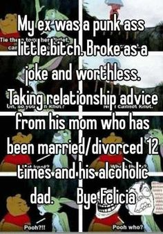 Cheaters And Liars, Old Ties, Bye Felicia, Looking For A Job, 16 Year Old, Guys And Girls, No Worries, Jokes, Advice