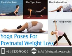 Here are some yoga poses for Postnatal Weight loss. Triangle Pose Yoga, Cobra Pose, Proper Diet, Weight Loss Diet Plan, Yoga Poses, How To Plan