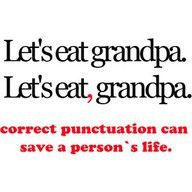 I wish everyone would take this into consideration! I hate it whenever peopl don't use correct punctuation.