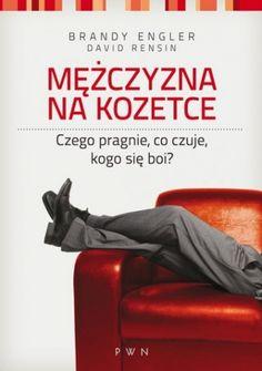Mężczyzna na kozetce. Czego pragnie, co czuje, kogo się boi? - Brandy Engler, David Rensin (191480) - Lubimyczytać.pl