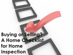 Buying or Selling? A Home Checklist for Home Inspection| Owning the Fence from ERA Real Estate (http://www.owningthefence.com/buying-or-selling-a-home-checklist-for-home-inspection/#.VDaQgmddVyw)