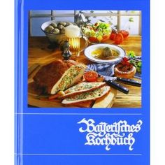 Bayerisches Kochbuch: Amazon.de: Maria Hofmann, Helmut Lydtin: Bücher