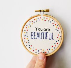 Inspirational Quote Hoop Art 'You are beautiful' Hand Embroidery 3 inch Hoop Wall Art