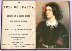 "THE ARTS OF BEAUTY"" BY LOLA MONTEZ FREE E-BOOK: http://books.google.com.au/books/about/The_Arts_of_Beauty_Or_Secrets_of_a_Lady.html?id=hOhAAAAAcAAJ_esc=y"
