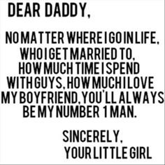Dear Daddy. Love Quotes.