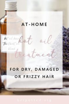 DIY Hot Oil Treatment for Dry, Damaged or Frizzy Hair