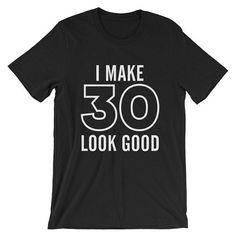 30th Birthday Shirt, Men's 30th Birthday T-shirt, 30th Birthday Gift, 30th Birthday Gift For Him, 30th Birthday Party, Funny Birthday Shirts
