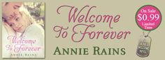 I Love Romance: SALE BLITZ: WELCOME TO FOREVER BY ANNIE RAINS  http://lovestruck677.blogspot.com/2016/04/sale-blitz-welcome-to-forever-by-annie.html