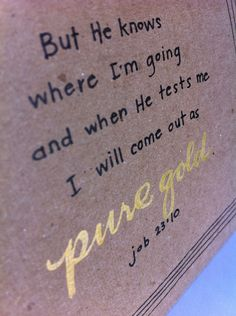 He Knows Where I'm Going - Job 23:10 - Bible Verse - Blank Notecard - Encouragement - Graduation - Blank Inside - Gold. $4.00, via Etsy.