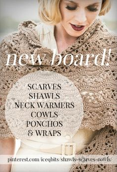 Introducing my new board! The ultimate knitting and crocheting projects collection: DIY scarves, shawls, colws, neck warmers, cowls, ponchos and wraps. Please follow the link! pinterest.com/iceqbits/shawls-scarves-cowls/