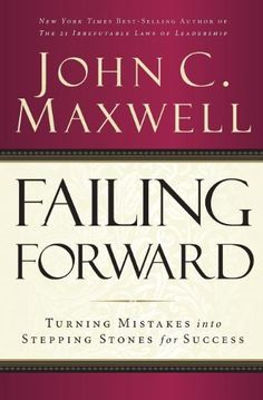 Failing Forward: Turning Mistakes into Stepping Stones for Success by John C. Maxwell // Read this with my mentoring group. A fantastic reminder that we will all fail, but we need to use it to our advantage.