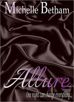 Allure (The Forbidden Series Book 1) eBook: Michelle Betham: Amazon.co.uk: Kindle Store