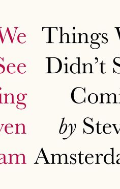 Things We Didn't See Coming by Steven Amsterdam.
