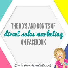 The DOs and DON'Ts of Direct Sales Marketing on Facebook.  #DirectSales #Facebook #Marketing Follow BRENDA STER on FB:  http://www.facebook.com/charmedsuite