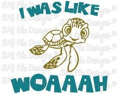 I Was Like Woaaah Crush Turtle Quote Finding Dory / Nemo Disney Cutting File / Clipart in Svg, Eps, Dxf, Png, Jpeg for Cricut & Silhouette